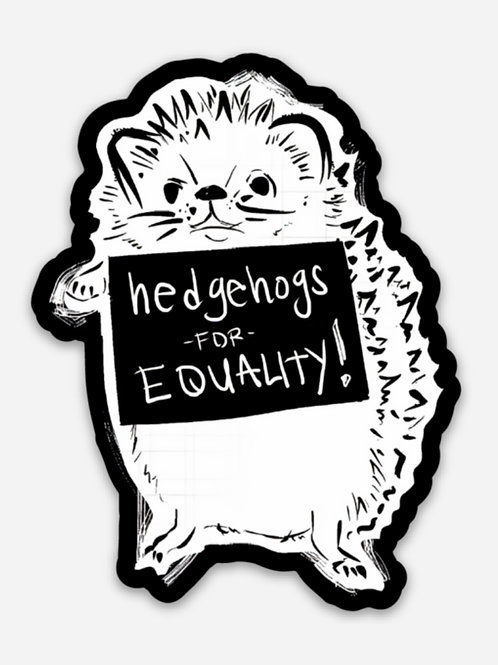 Hedgehogs for Equality