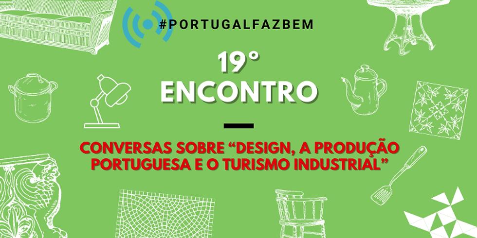 """19º Encontro #PortugalFazBem - """"Conversas sobre a Produção Portuguesa"""""""