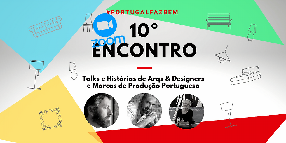 """10º Encontro #PortugalFazBem - """"O Design, a Portugalidade e o Turismo"""""""