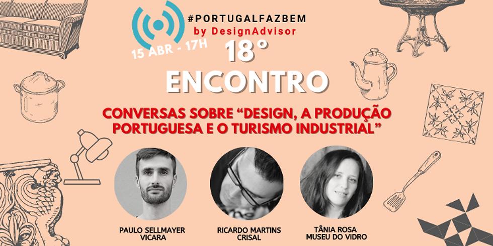 """18º Encontro #PortugalFazBem - """"Conversas sobre a Produção Portuguesa"""""""