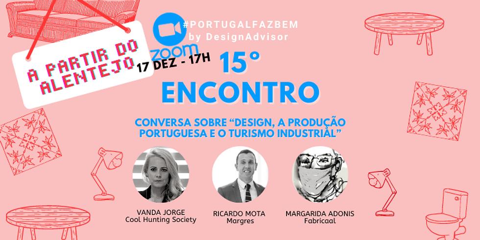 """15º Encontro #PortugalFazBem - """"Conversas sobre a Produção Portuguesa"""""""