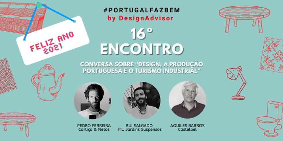 """16º Encontro #PortugalFazBem - """"Conversas sobre a Produção Portuguesa"""""""