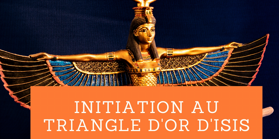 Initiation au Triangle d'Or d'Isis