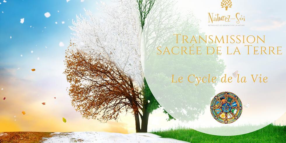 Transmission sacrée de la Terre - Le cycle de la Vie
