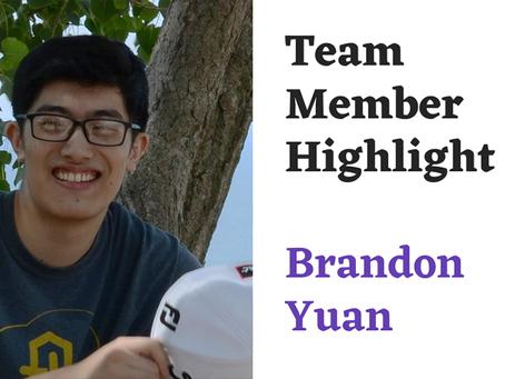 Team Highlight Series: Brandon Yuan