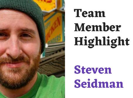 Team Highlight Series: Steven Seidman