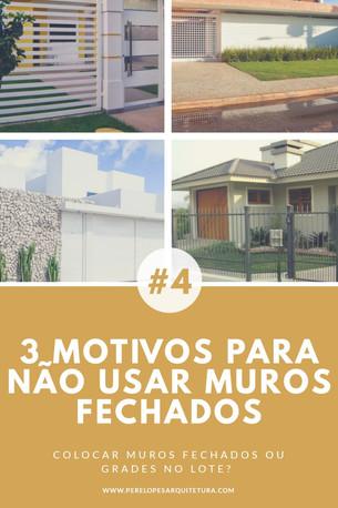 """""""3 MOTIVOS PARA NÃO USAR MUROS FECHADOS"""""""