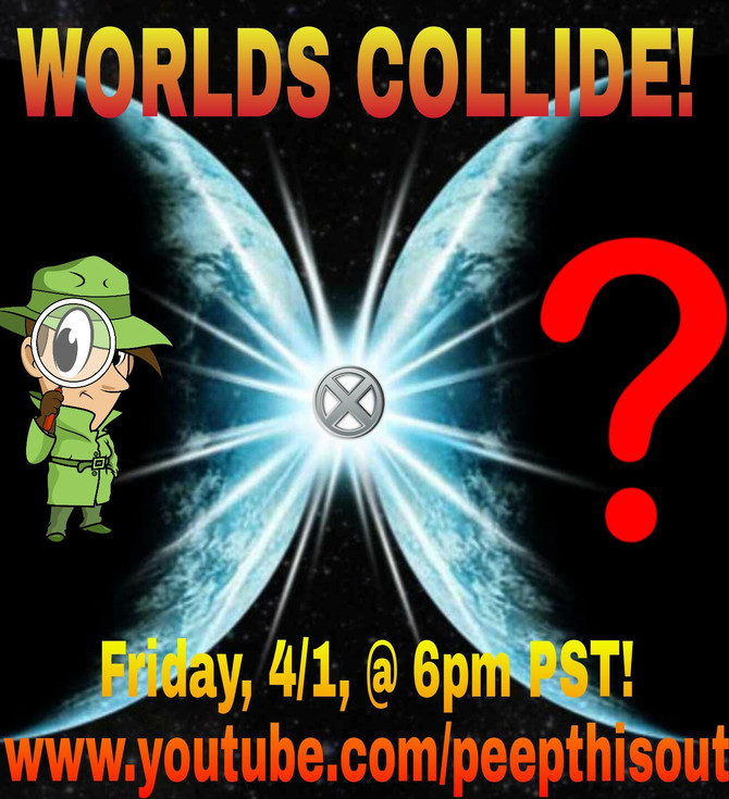 WORLDS COLLIDE ON FRIDAY, 4/1!