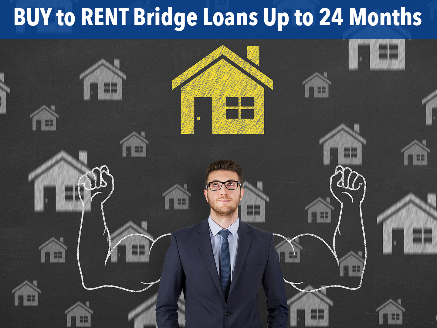 Buy to Rent Bridge Loans Up to 24 Months