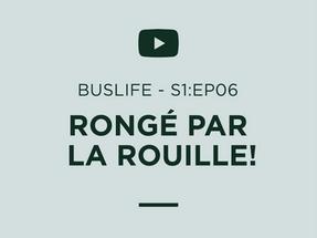 """""""BUSLIFE"""" S1:EP06 - Notre BUS est RONGÉ par la ROUILLE... L'inspection est refusée!"""