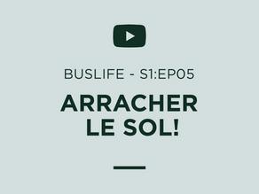 """""""BUSLIFE"""" S1:EP05 - On ARRACHE LE SOL de notre AUTOBUS SCOLAIRE avec DIFFICULTÉS!"""