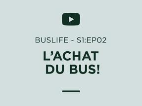 """BUSLIFE S1:EP02 - """"Nos 5 CONSEILS ESSENTIELS pour ACHETER son BUS SCOLAIRE!"""""""