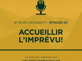 ACCUEILLIR L'IMPRÉVU!