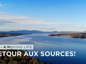 """RETOUR AUX SOURCES au cœur de NOTRE BELLE NATURE CANADIENNE! -  """"A MOVING LIFE"""" ÉPISODE 15"""