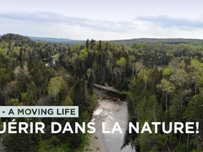 """S'ANCRER DANS LA NATURE POUR GUÉRIR SES BLESSURES! - """"A MOVING LIFE"""" ÉPISODE 16"""