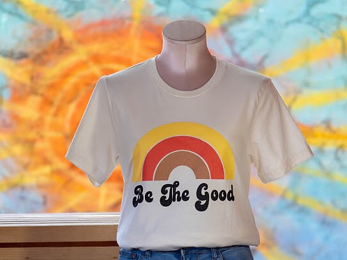 T-Shirt ~ Be The Good
