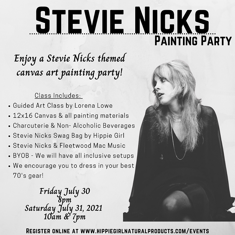 Stevie Nicks Painting Party 7/30 @ 8:00pm
