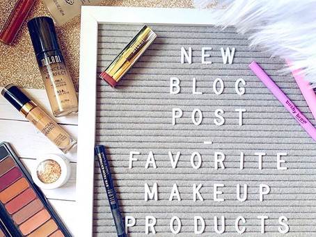 My Favorite Makeup Products.