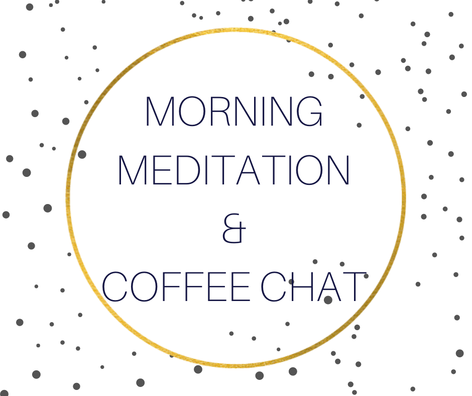 Morning Meditation and Coffee Chat