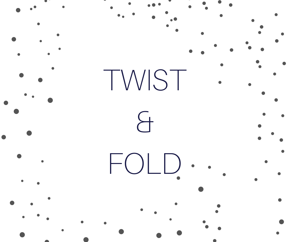 Twist and Fold