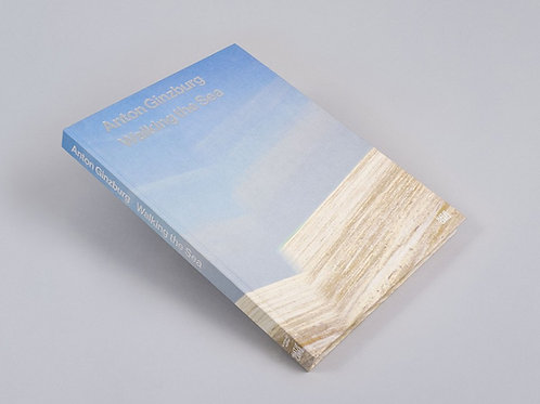 ANTON GINZBURG: Walking the Sea