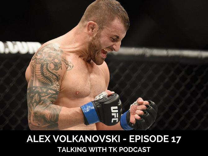 Episode 17 - Alex Volkanovski