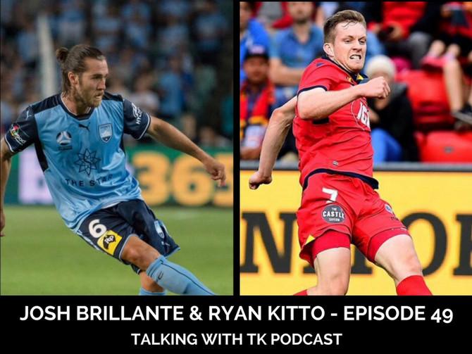Episode 49 - Josh Brillante & Ryan Kitto