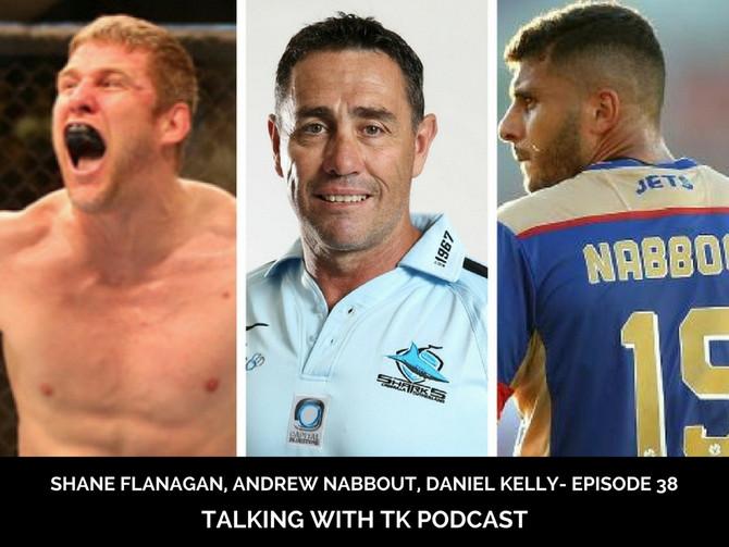 Episode 38 - Shane Flanagan, Daniel Kelly, Andrew Nabbout