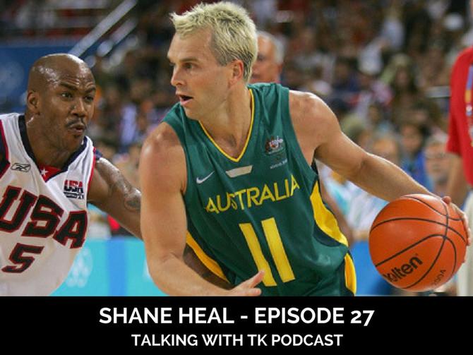 Episode 27 - Shane Heal