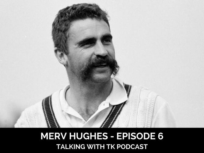 Episode 6 - Merv Hughes