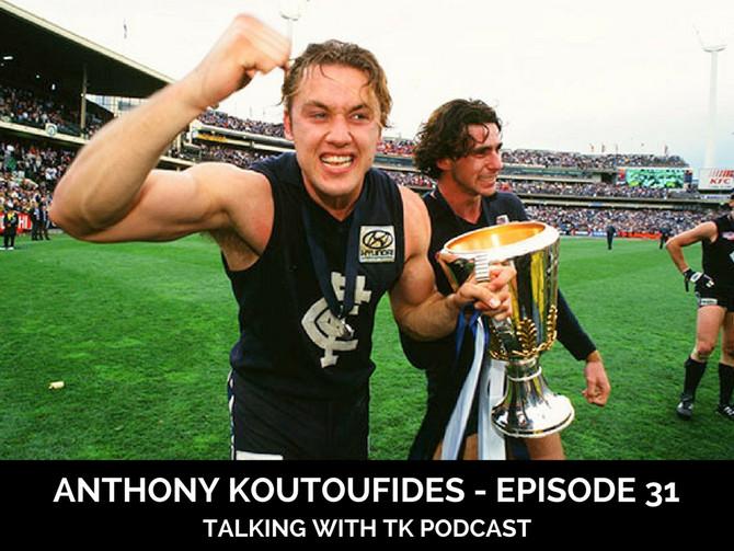 Episode 31 - Anthony Koutoufides