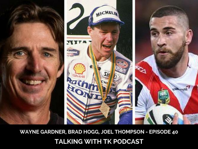 Episode 40 - Joel Thompson, Wayne Gardner, Brad Hogg