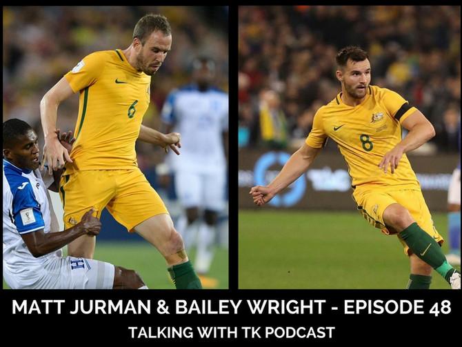 Episode 48 - Matt Jurman & Bailey Wright