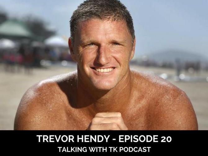 Episode 20 - Trevor Hendy