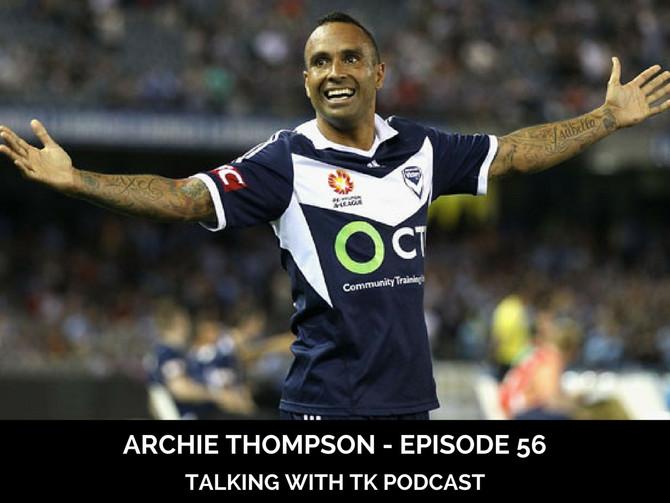 Episode 56 - Archie Thompson