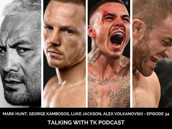 Episode 34 - Mark Hunt, George Kambosos, Luke Jackson, Alex Volkanovski