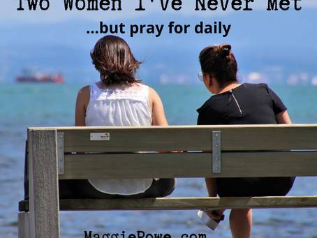 A Tale of Two Women I've Never Met (but pray for daily)