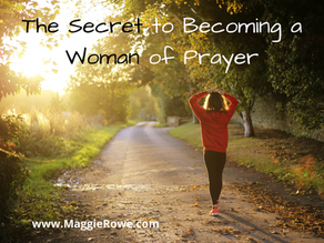 The Secret to Becoming a Woman of Prayer