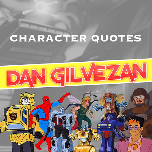 Quotes and Lengthy Inscriptions - Dan Gilvezan