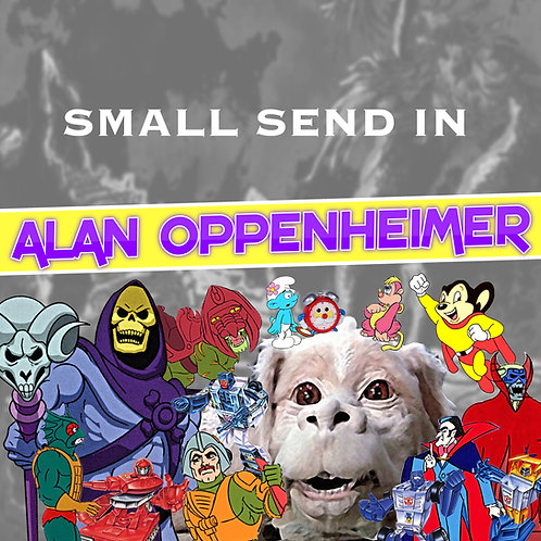 Small Send In - Alan Oppenheimer