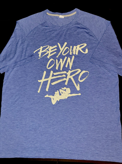 Be Your Own Hero - Mens Shirt