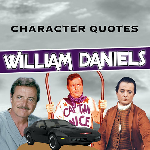 Quotes and Lengthy Inscriptions - William Daniels