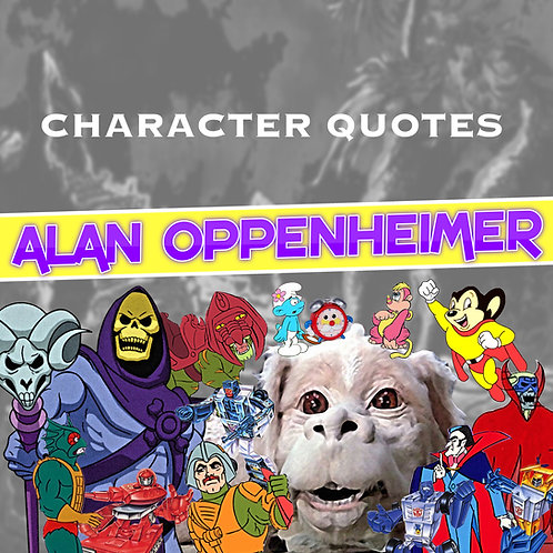 Quotes and Lengthy Inscriptions - Alan Oppenheimer