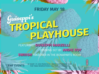 Guiseppi's Tropical Playhouse May 18th!