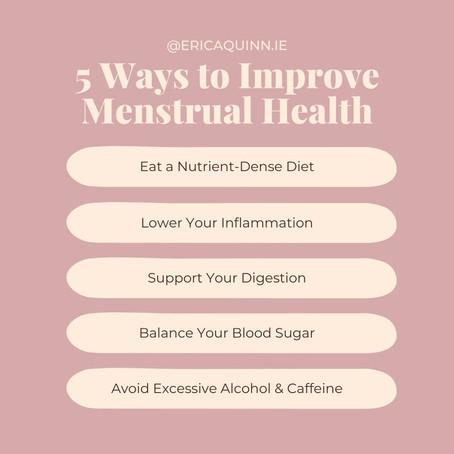 5 Ways to Improve Menstrual Health