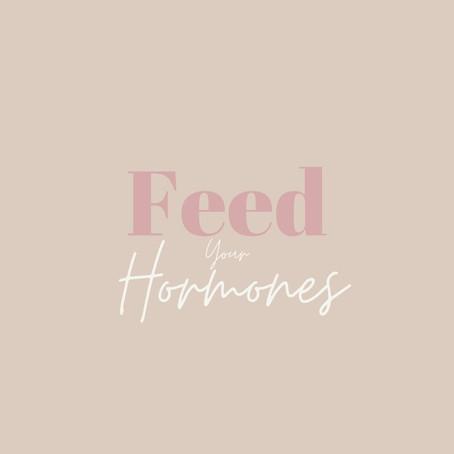 Feed Your Hormones