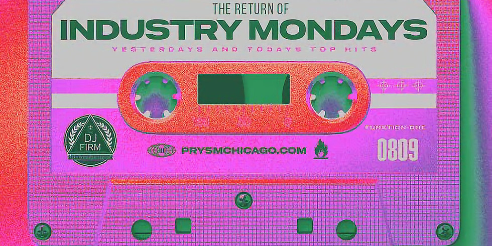 Industry Monday's @ PRYSM (DJ FIRM TAKEOVER)