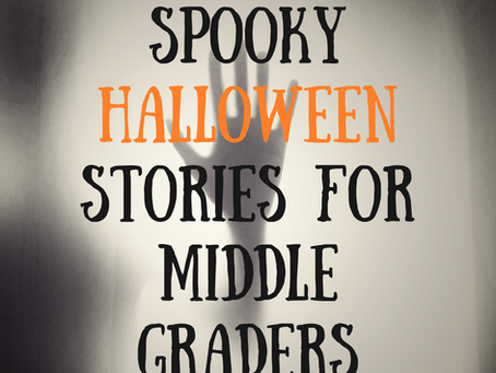5 Deliciously Spooky Halloween Stories for Middle Grade readers ... if you dare!