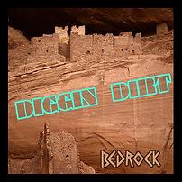 Diggin Dirt Bedrock EP