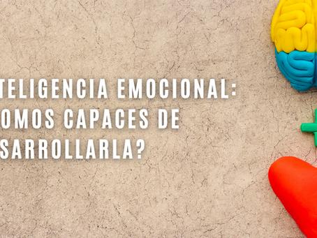 Inteligencia emocional: ¿Somos capaces de desarrollarla?